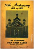 50th Anniversary 1913-1963: The Ukrainian Holy Ghost Parish, Sydney, Nova Scotia, Canada