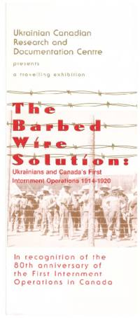 The Barbed Wire Solutions: Ukrainians and Canada's First Internment Operations 1914-1920